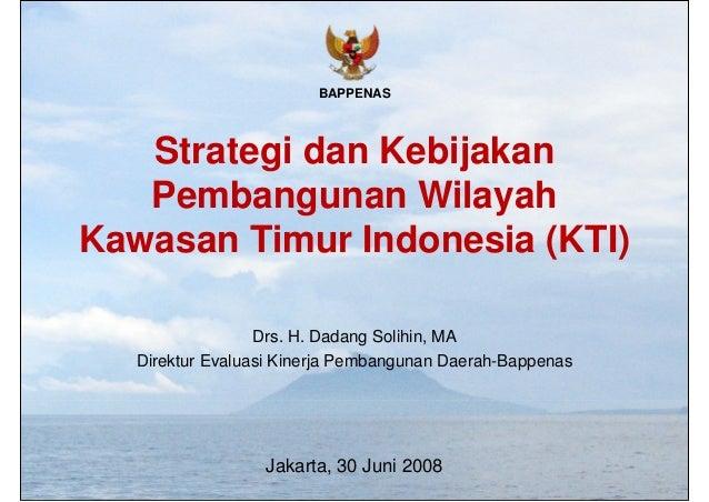 Strategi dan Kebijakan Pembangunan Wilayah Kawasan Timur Indonesia (KTI)