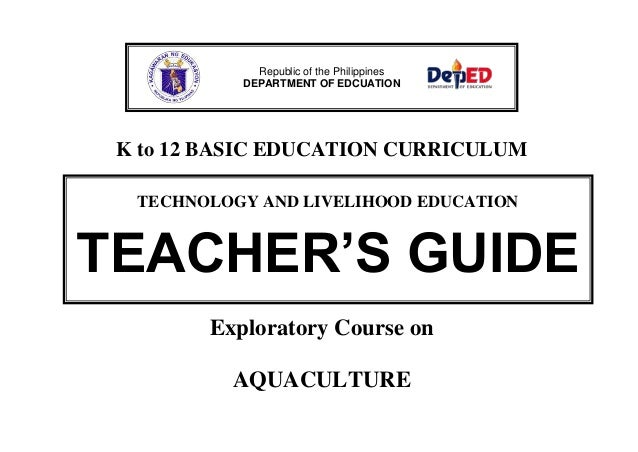 K to 12 BASIC EDUCATION CURRICULUM Exploratory Course on AQUACULTURE Republic of the Philippines DEPARTMENT OF EDCUATION T...