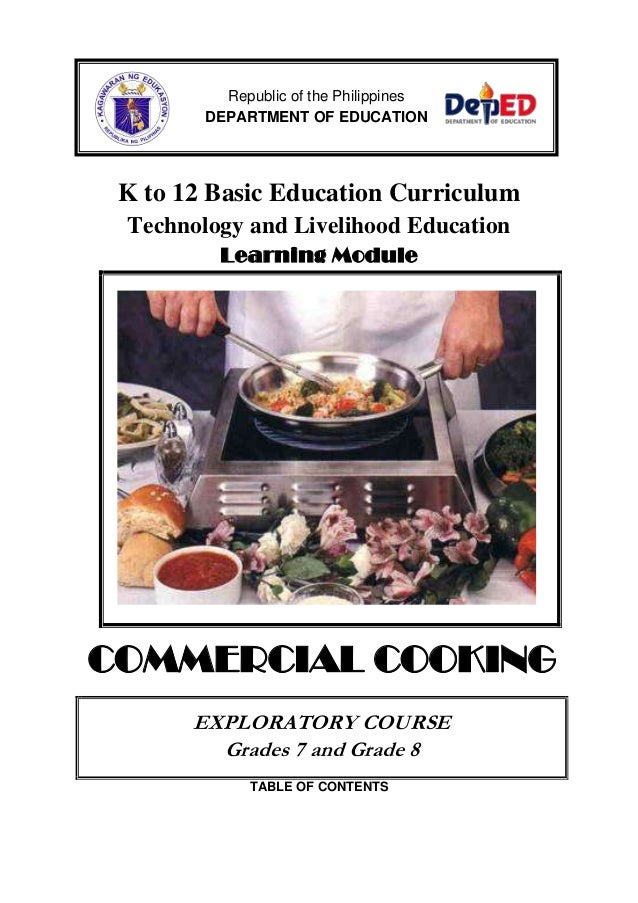 K to 12 Basic Education Curriculum Technology and Livelihood Education Learning Module COMMERCIAL COOKING EXPLORATORY COUR...