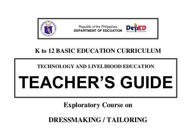 K to 12 dressmaking and tailoring teacher's guide