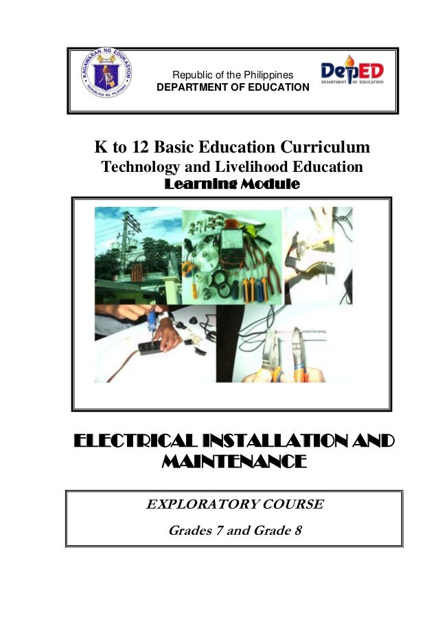 K to 12 Basic Education Curriculum Technology and Livelihood Education Learning Module ELECTRICAL INSTALLATION AND MAINTEN...