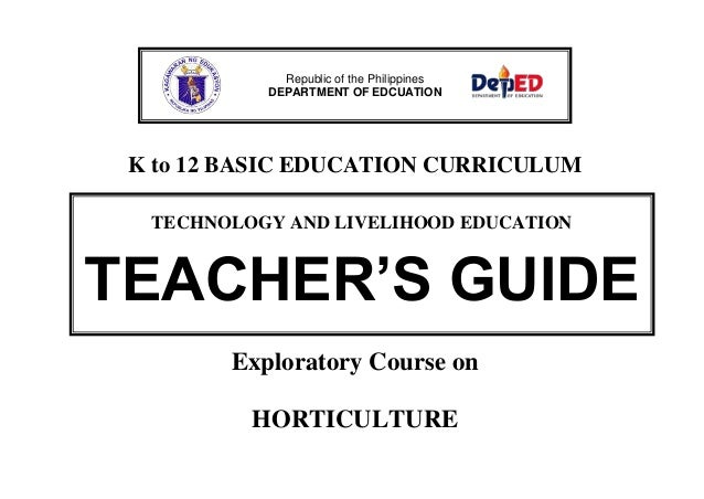 K to 12 BASIC EDUCATION CURRICULUM Exploratory Course on HORTICULTURE Republic of the Philippines DEPARTMENT OF EDCUATION ...