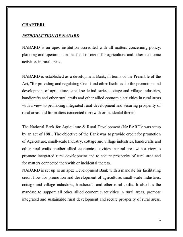 CHAPTER1 INTRODUCTION OF NABARD NABARD is an apex institution accredited with all matters concerning policy, planning and ...
