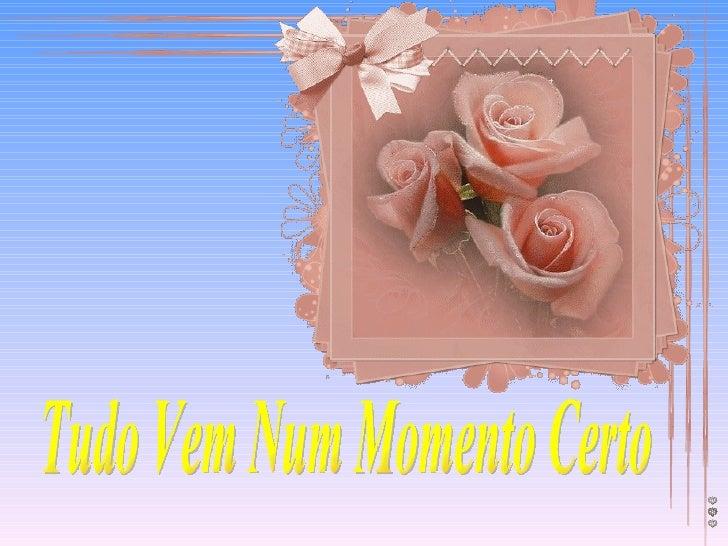 (K) tudo vem_num_momento_certo