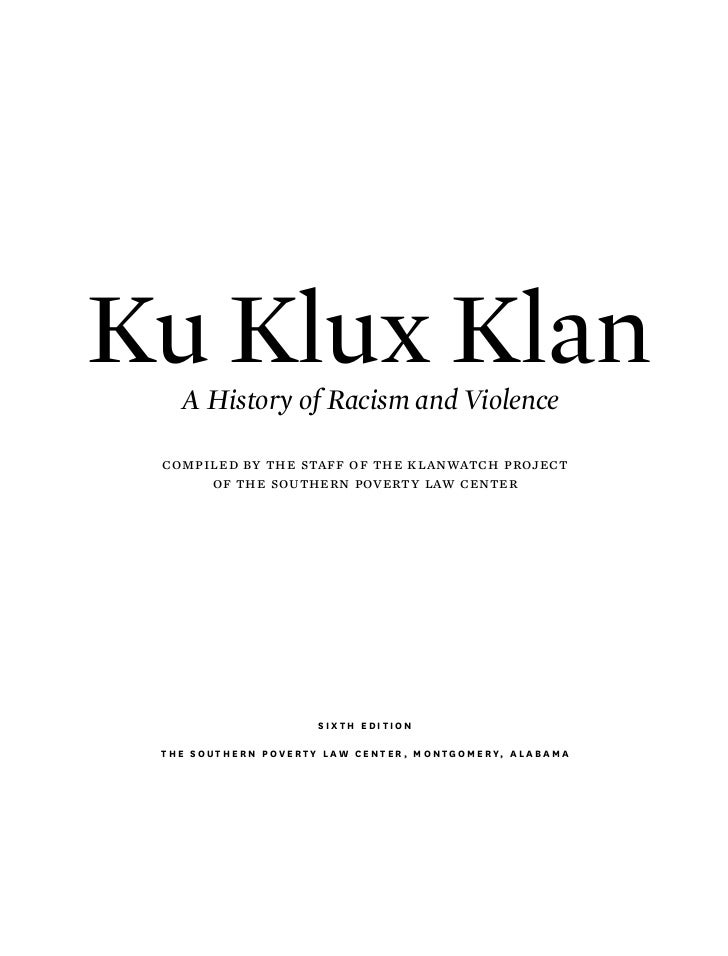 ku klux klan past and present essay Disturbing photos of the modern-day ku klux klan 1 / 30 back next back next back the ku klux klan is the oldest american hate group, and while the number of active kkk chapters declined in 2016, members of the klan are trying to regain ground.