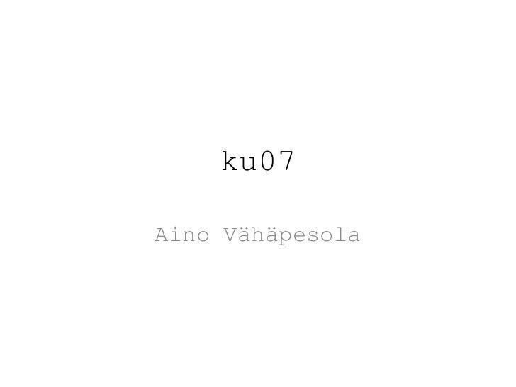 KU7 | Aino VähäPesola