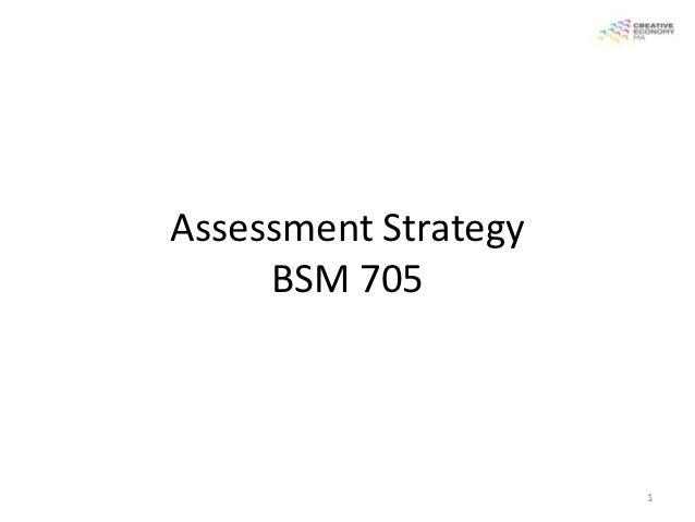 Assessment Strategy     BSM 705                      1