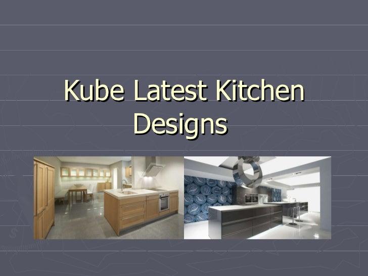 Kube Latest Kitchen Designs