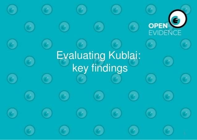 Evaluating Kublai: key findings 1