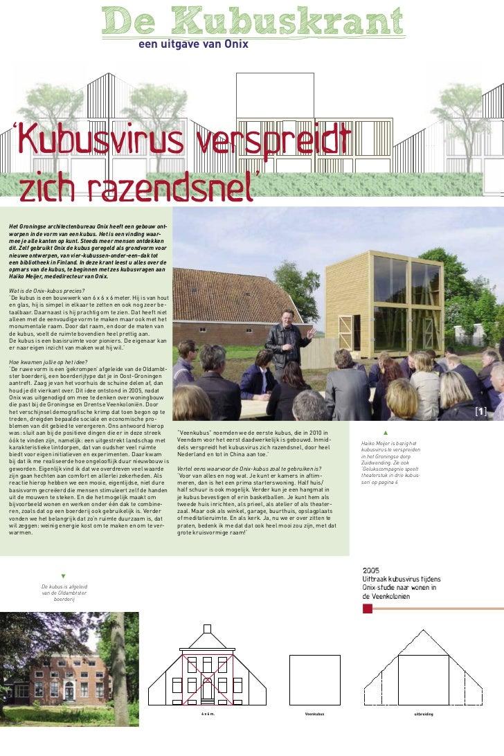De Kubuskrant  een uitgave van Onix 'Kubusvirus verspreidt  zich razendsnel'Het Groningse architectenbureau Onix heeft een...