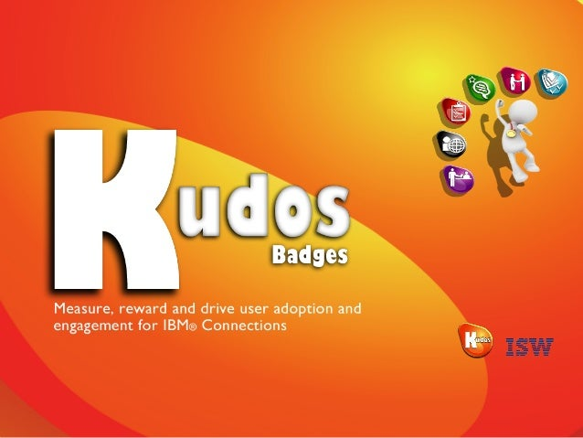 Kudos Badges for IBM Connections - Driving User Adoption
