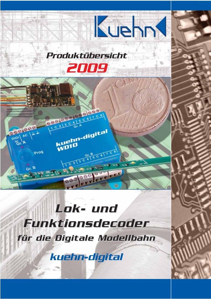 Produktübersicht         2009     Lok- und Funktionsdecoderfür die Digitale Modellbahn      kuehn-digital