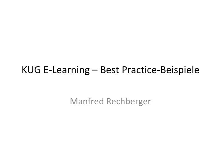 KUG E-Learning – Best Practice-Beispiele Manfred Rechberger