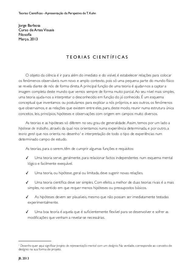 Teorias Científicas - Apresentação da Perspetiva de T. KuhnJorge BarbosaCurso de Artes VisuaisFilosofiaMarço, 2013          ...