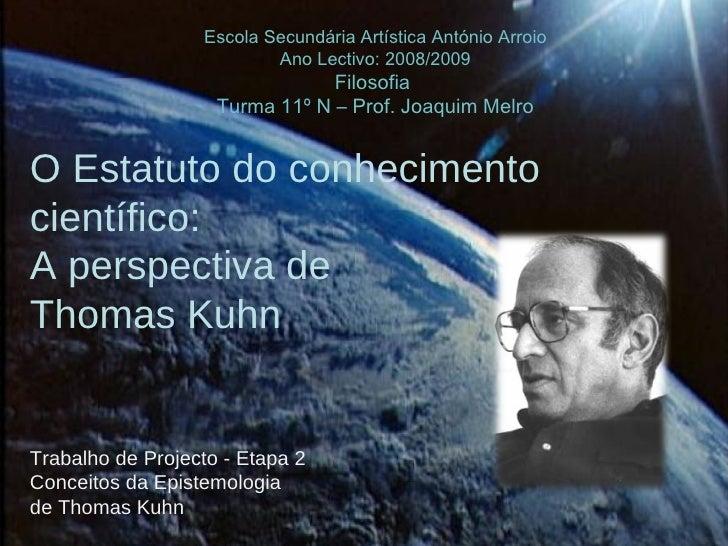 Escola Secundária Artística António Arroio Ano Lectivo: 2008/2009 Filosofia  Turma 11º N  –  Prof. Joaquim Melro O Estatut...