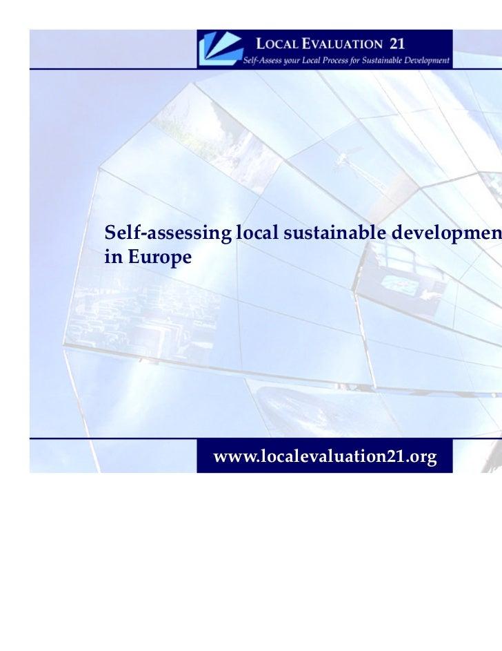 Self-assessing local sustainable developmentin Europe           www.localevaluation21.org       © LASALA Consortium 2004