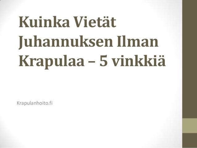 Kuinka VietätJuhannuksen IlmanKrapulaa – 5 vinkkiäKrapulanhoito.fi