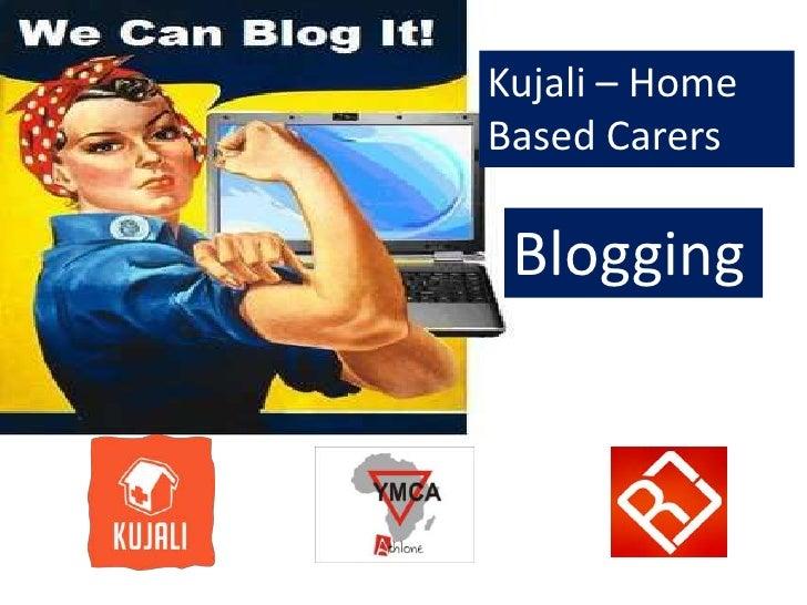 Kujali – Home Based Carers<br />Blogging<br />