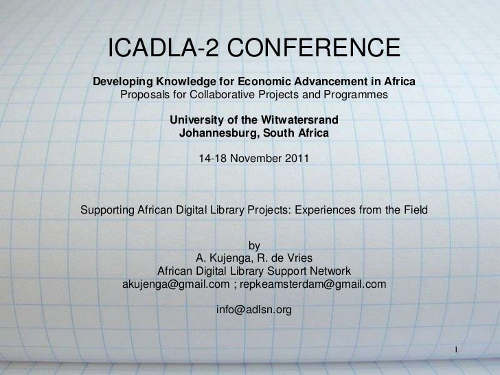 ICADLA-2 CONFERENCE  Developing Knowledge for Economic Advancement in Africa      Proposals for Collaborative Projects and...