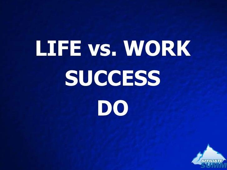 LIFE vs. WORKSUCCESSDO<br />