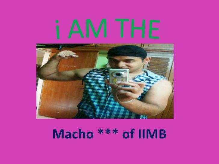 Macho *** of IIMB