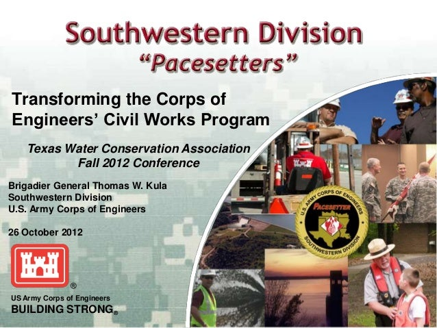 Transforming the Corps ofEngineers' Civil Works Program    Texas Water Conservation Association           Fall 2012 Confer...