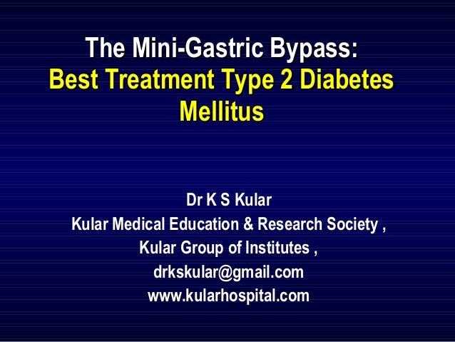 The Mini-Gastric Bypass:The Mini-Gastric Bypass: Best Treatment Type 2 DiabetesBest Treatment Type 2 Diabetes MellitusMell...