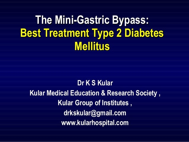 The Mini-Gastric Bypass:Best Treatment Type 2 Diabetes Mellitus