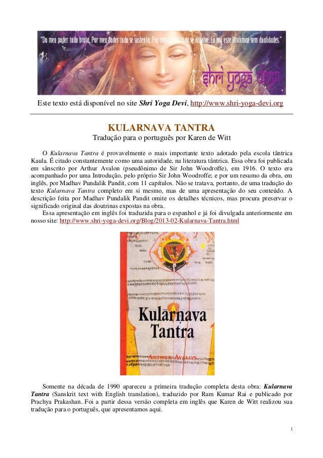 i Este texto está disponível no site Shri Yoga Devi, http://www.shri-yoga-devi.org KULARNAVA TANTRA Tradução para o portug...