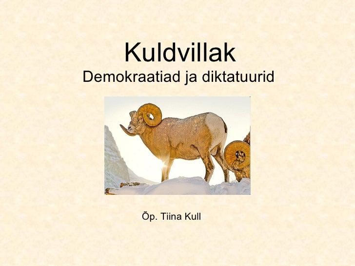 Kuldvillak Demokraatiad Ja Diktatuurid
