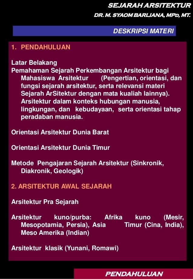 SEJARAH ARSITEKTUR                            DR. M. SYAOM BARLIANA, MPd, MT.                                   DESKRIPSI ...
