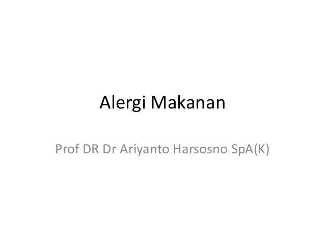 Alergi MakananProf DR Dr Ariyanto Harsosno SpA(K)