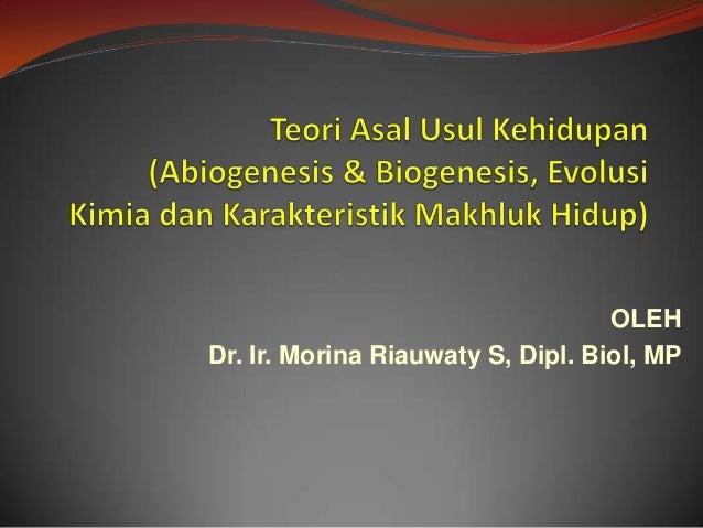 OLEHDr. Ir. Morina Riauwaty S, Dipl. Biol, MP