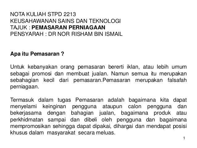 NOTA KULIAH STPD 2213 KEUSAHAWANAN SAINS DAN TEKNOLOGI TAJUK : PEMASARAN PERNIAGAAN PENSYARAH : DR NOR RISHAM BIN ISMAIL  ...
