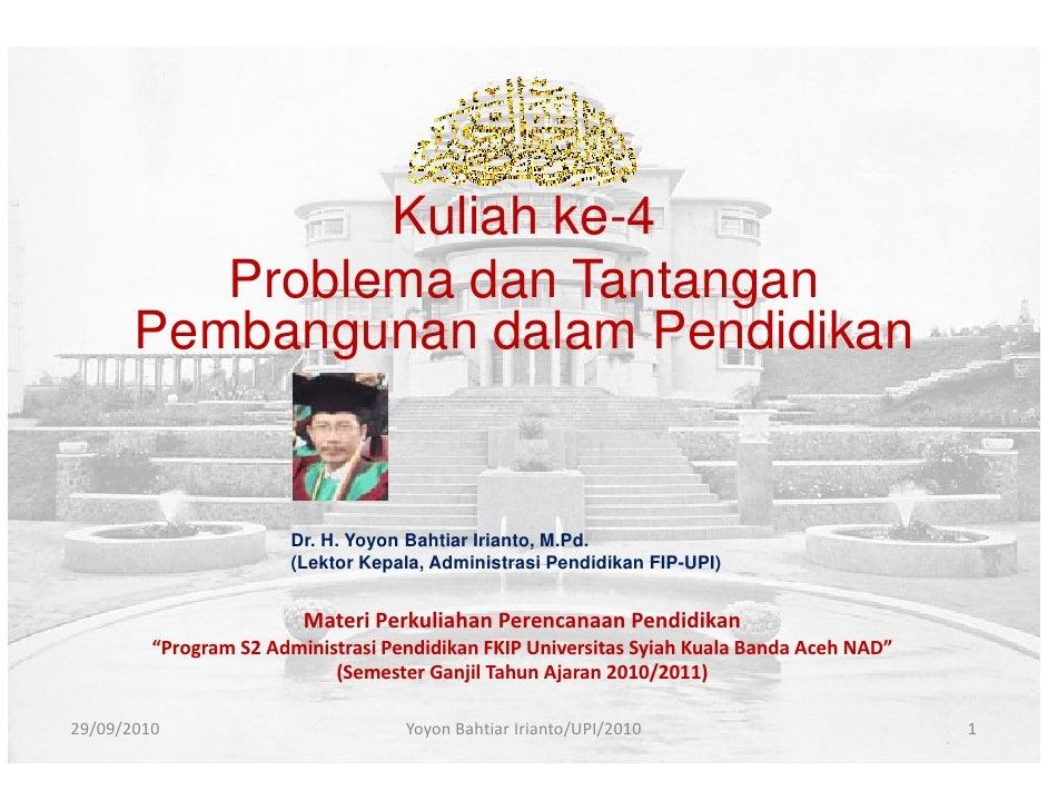 Kuliah ke 4 (problema dan tantangan pembangunan dalam pendidikan)
