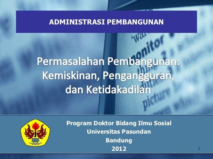 ADMINISTRASI PEMBANGUNAN   Program Doktor Bidang Ilmu Sosial         Universitas Pasundan               Bandung           ...