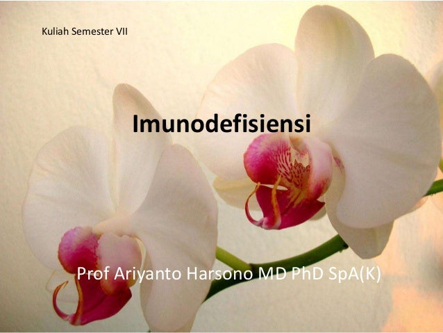 Imunodefisiensi Prof Ariyanto Harsono MD PhD SpA(K) Kuliah Semester VII