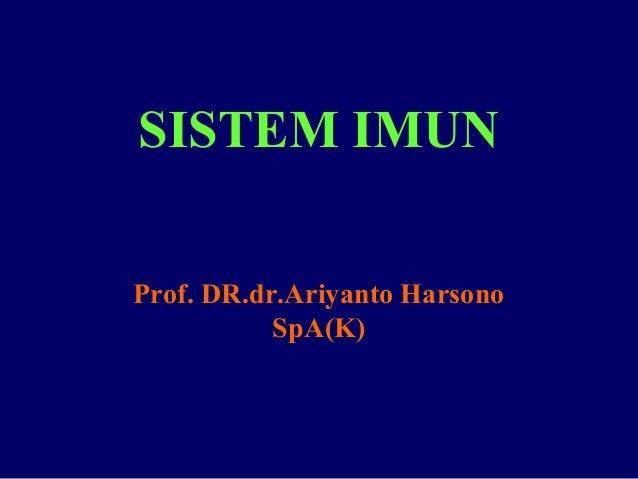 SISTEM IMUN Prof. DR.dr.Ariyanto Harsono SpA(K)
