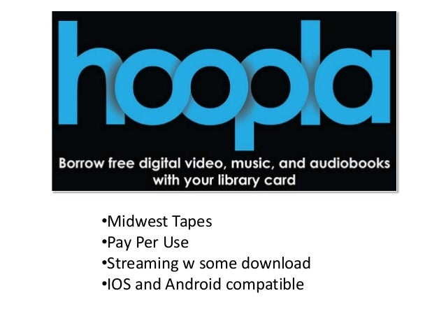 •Midwest Tapes •Pay Per Use •Streaming w some download •IOS and Android compatible