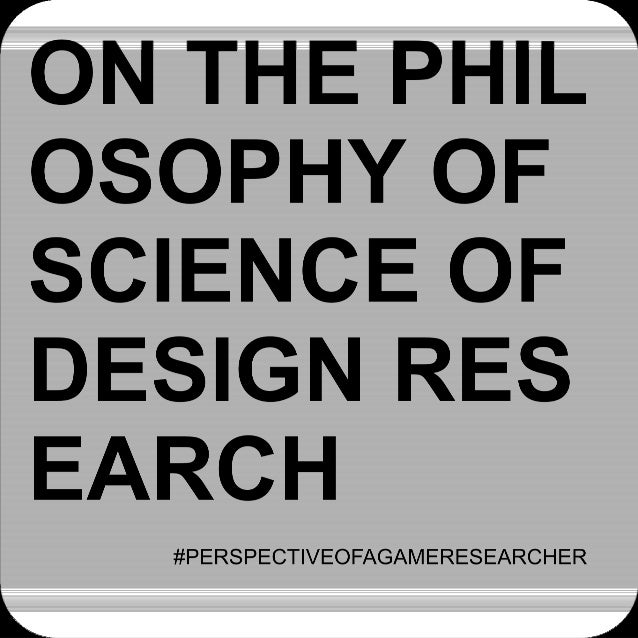 Kultima, A. (2013) Philosophy of Design Research
