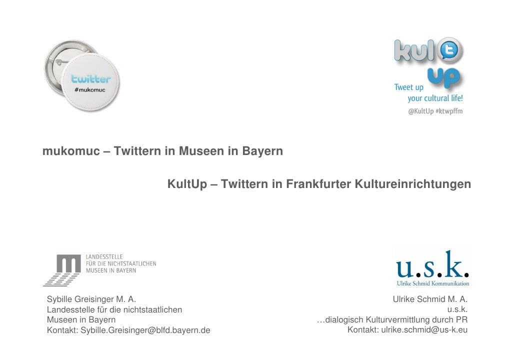 mukomuc – Twittern in Museen in Bayern                              KultUp – Twittern in Frankfurter KultureinrichtungenSy...