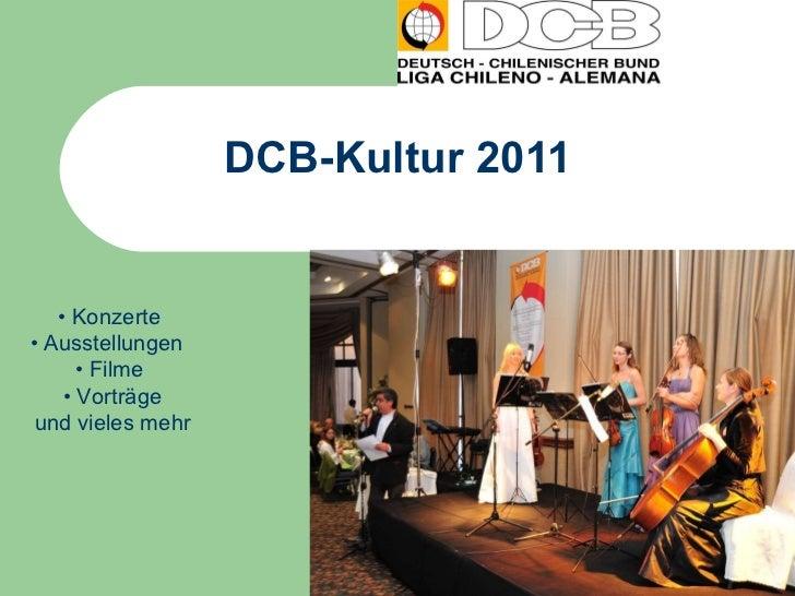 DCB-Kultur 2011 • •  Konzerte  •  Ausstellungen  •  Filme  •  Vorträge und vieles mehr