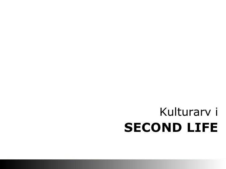 SECOND LIFE Kulturarv i