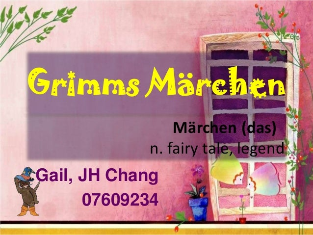 Grimms Märchen Märchen (das) n. fairy tale, legend Gail, JH Chang 07609234