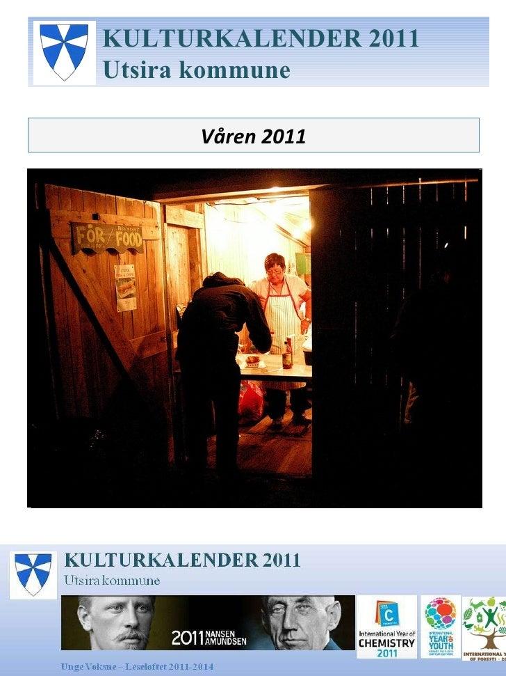 Våren 2011 KULTURKALENDER 2011 Utsira kommune