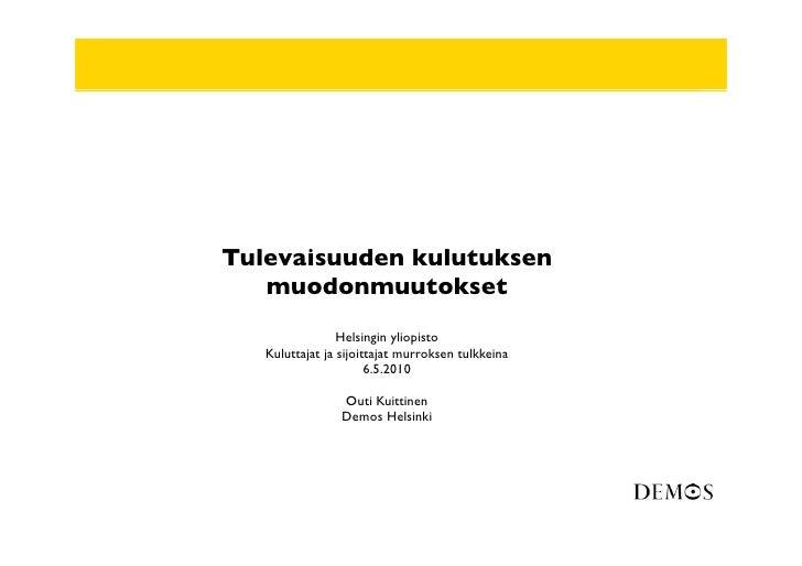 Tulevaisuuden kulutuksen                 muodonmuutokset                                Helsingin yliopisto               ...