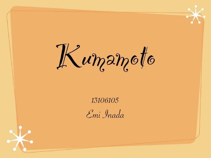 Kumamoto    13106105   Emi Inada