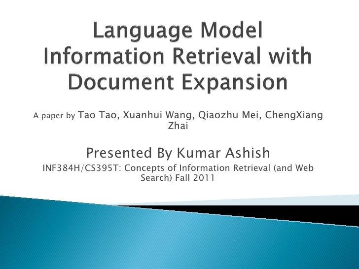 A paper by   Tao Tao, Xuanhui Wang, Qiaozhu Mei, ChengXiang                              Zhai              Presented By Ku...