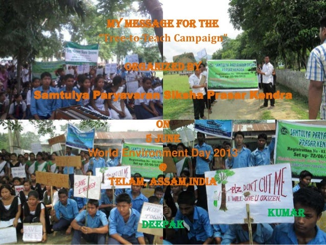 "My message for the""Tree-to-Teach Campaign""Organized bySamtulya Paryavaran Siksha Prasar KendraOn5 JuneWorld Environment Da..."