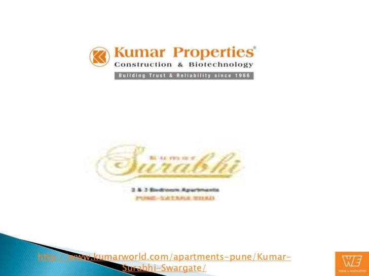 http://www.kumarworld.com/apartments-pune/Kumar-                Surabhi-Swargate/